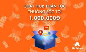 [TPHCM] Dịch vụ mới HUB THẦN TỐC, thưởng SỐC tới 1 TRIỆU
