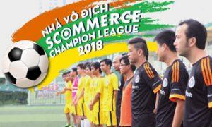 Ẵm 30 triệu đồng từ Giải bóng đá SCOMMERCE CHAMPION LEAGUE 2018!