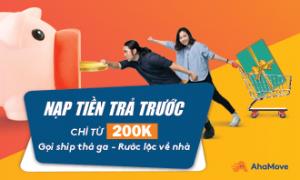 Nạp tiền trả trước chỉ từ 200K: Gọi ship thả ga – Rước lộc về nhà