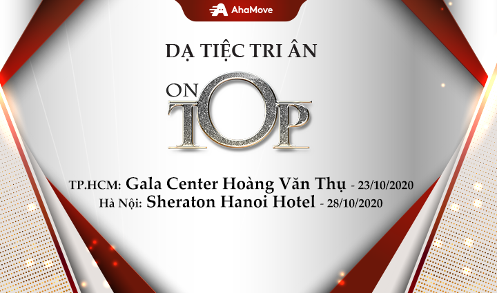 DẠ TIỆC TRI  ÂN ON TOP AHAMOVE 2020