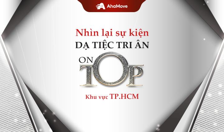 [SGN] DẠ TIỆC TRI ÂN ON TOP AHAMOVE – ĐẲNG CẤP XỨNG TẦM