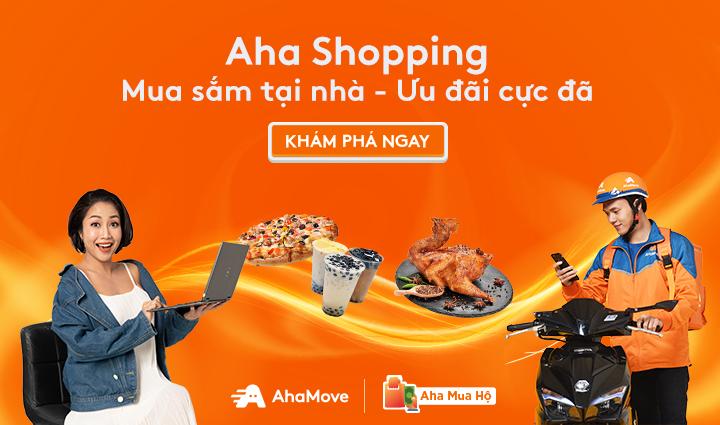 Aha Shopping – Mua sắm tiện lợi, bùng nổ ưu đãi