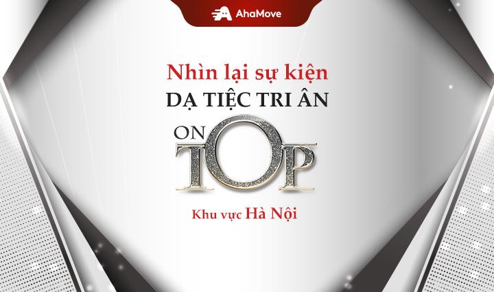 [HAN] Dạ Tiệc Tri Ân: On Top – Vị Thế Xứng Tầm