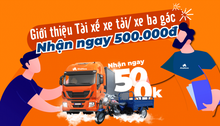 NHẬN NGAY 500K KHI GIỚI THIỆU TÀI XẾ XE BA GÁC, XE TẢI.