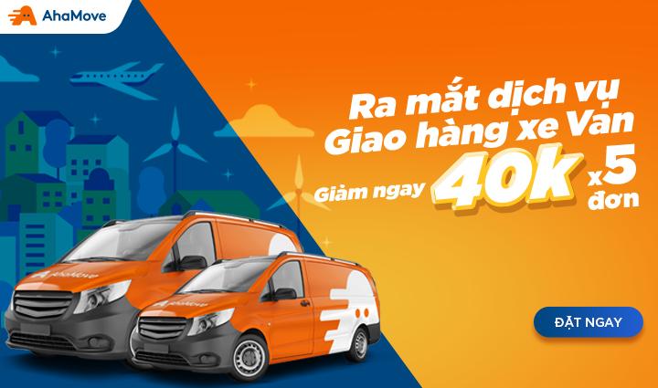 AhaMove ra mắt dịch vụ giao hàng bằng xe van: đáp ứng nhu cầu vận chuyển trong giờ cấm tải
