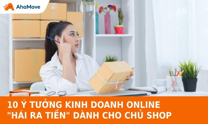 """10 ý tưởng kinh doanh online """"hái ra tiền"""" bạn không nên bỏ qua"""