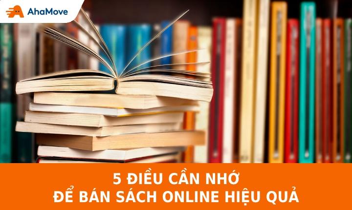 5 điều cần ghi nhớ để bán sách online là dễ