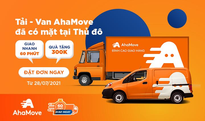 Dịch vụ Xe Tải AhaMove có mặt tại Hà Nội từ 28/07/2021: Chuyên chở nhu yếu phẩm, giao nhanh 60 phút