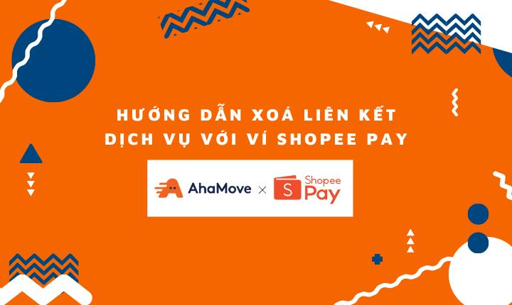 Protected: Hướng dẫn huỷ liên kết ví Shopee Pay với tài khoản AhaMove