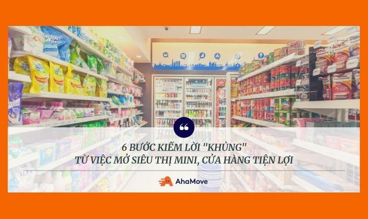 """6 bước kiếm lời """"khủng"""" từ mở siêu thị mini, cửa hàng tạp hóa"""